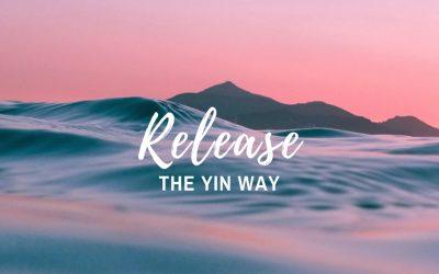 Release ~ The Yin Way   13 Dec