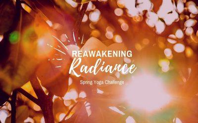 Reawakening Radiance | Spring Yoga Challenge